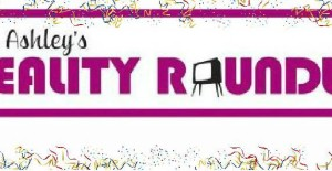 The Ashley's Reality Roundup Celebrates 5 Years!